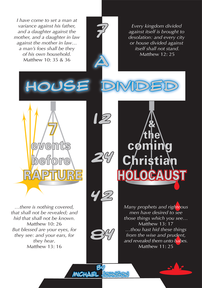 A House Divided-7 Events Before Rapture & The Coming Christian Holocaust By: Michael Johnson