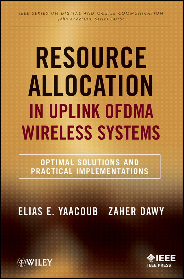 Resource Allocation in Uplink OFDMA Wireless Systems By: Elias Yaacoub,Zaher Dawy