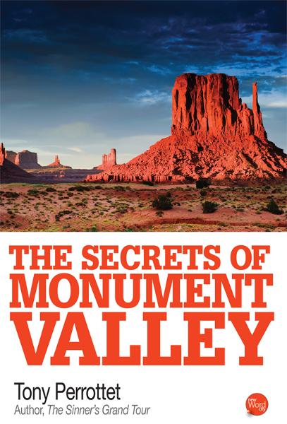 The Secrets of Monument Valley By: Tony Perrottet