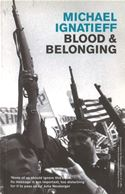download Blood And Belonging: Journeys into the New Nationalism book