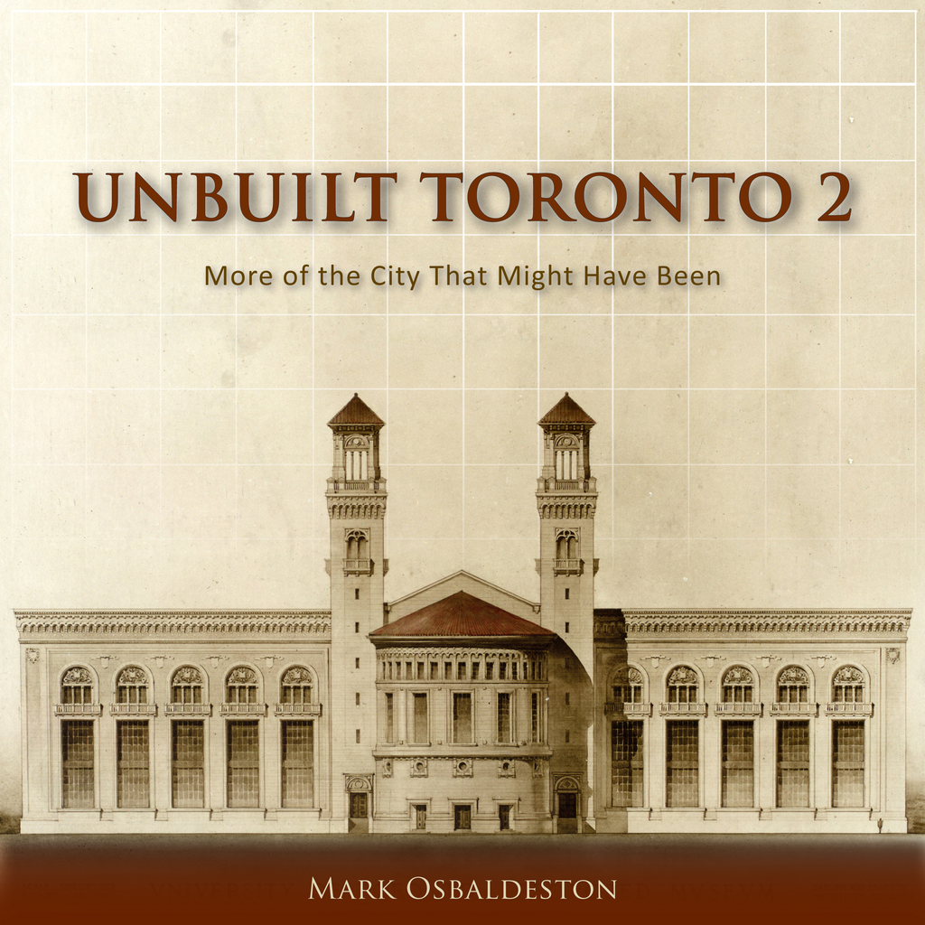 Unbuilt Toronto 2 By: Mark Osbaldeston