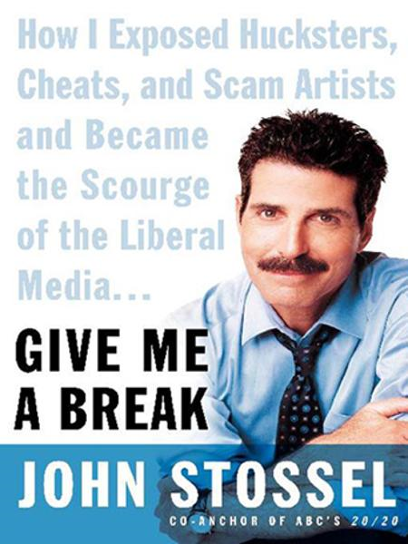 Give Me a Break By: John Stossel