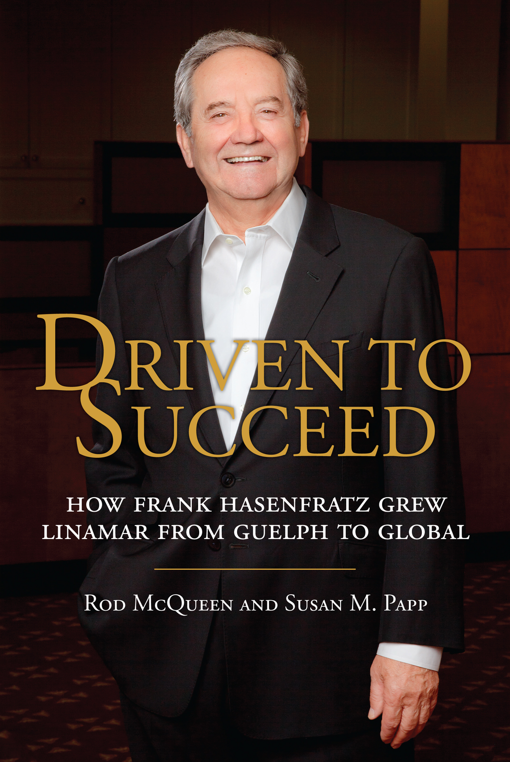Driven to Succeed By: Rod McQueen,Susan M. Papp