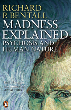 Madness Explained Psychosis and Human Nature