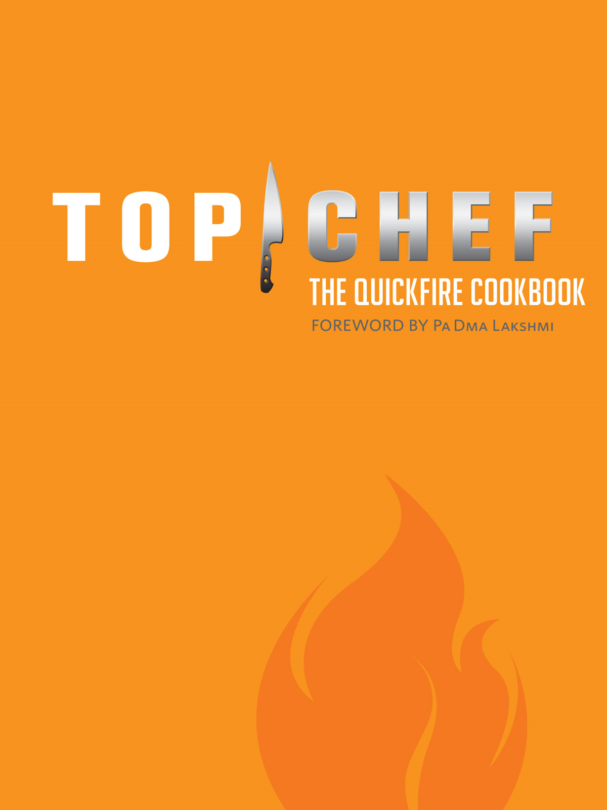 Top Chef: The Quickfire Cookbook