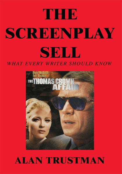The Screenplay Sell By: Alan Trustman