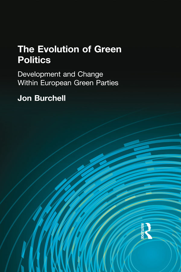 The Evolution of Green Politics Development and Change Within European Green Parties