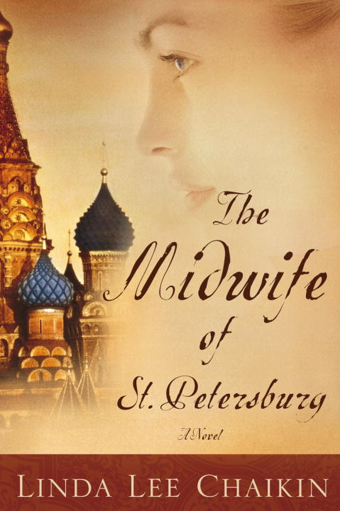 The Midwife of St. Petersburg By: Linda Lee Chaikin