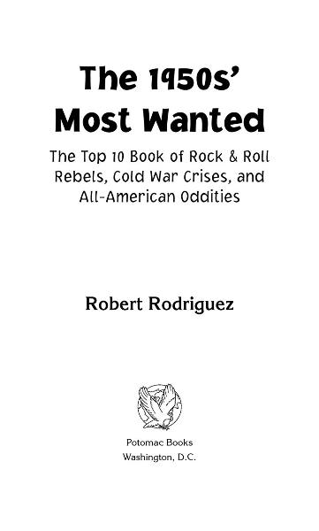 The 1950s' Most Wanted™ By: Robert A Rodriguez