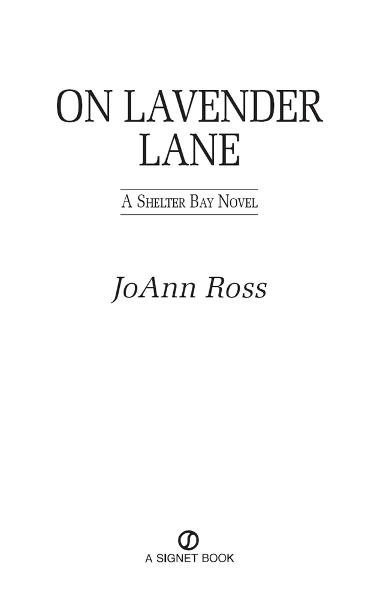 On Lavender Lane: A Shelter Bay Novel By: JoAnn Ross