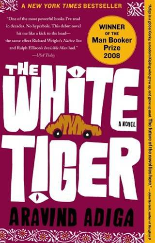 The White Tiger By: Aravind Adiga