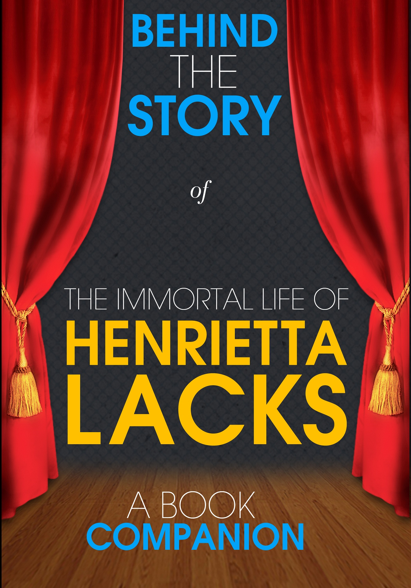 Behind the Story - The Immortal Life of Henrietta Lacks - Behind the Story (A Book Companion)