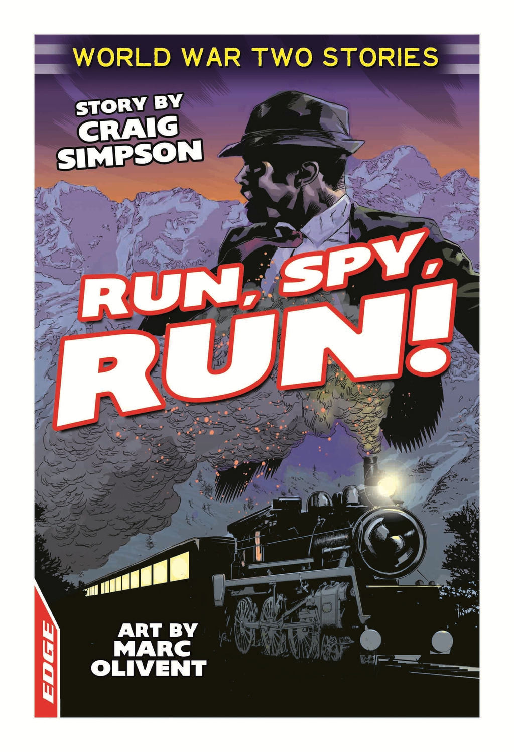 EDGE: World War Two Short Stories: Run,  Spy,  Run!