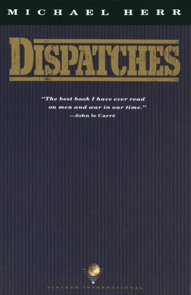 Dispatches By: Michael Herr