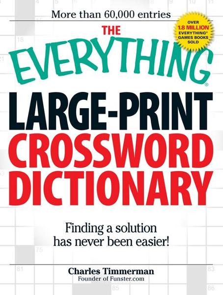 The Everything Large-Print Crossword Dictionary: Finding a solution has never been easier!