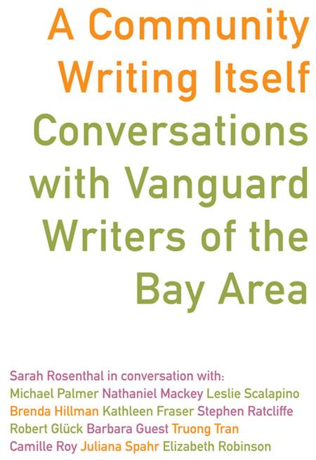 A Community Writing Itself: Conversations with Vanguard Writers of the Bay Area (Dalkey Archive Scholarly Series) By: