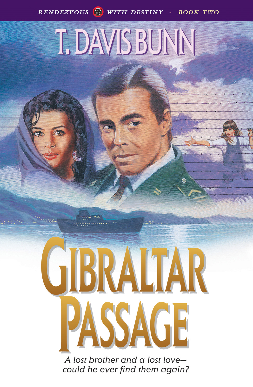 Gibraltar Passage (Rendezvous With Destiny Book #2) By: T. Davis Bunn