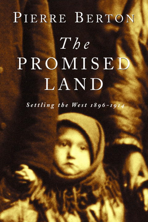 The Promised Land By: Pierre Berton