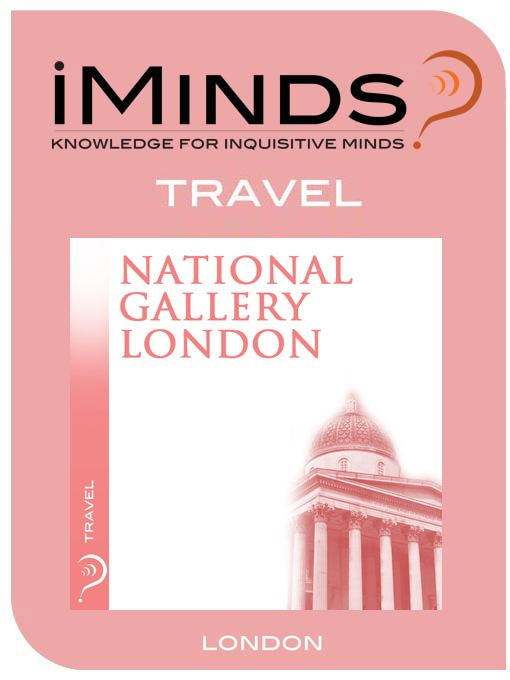 National Gallery of London: Travel By: iMinds