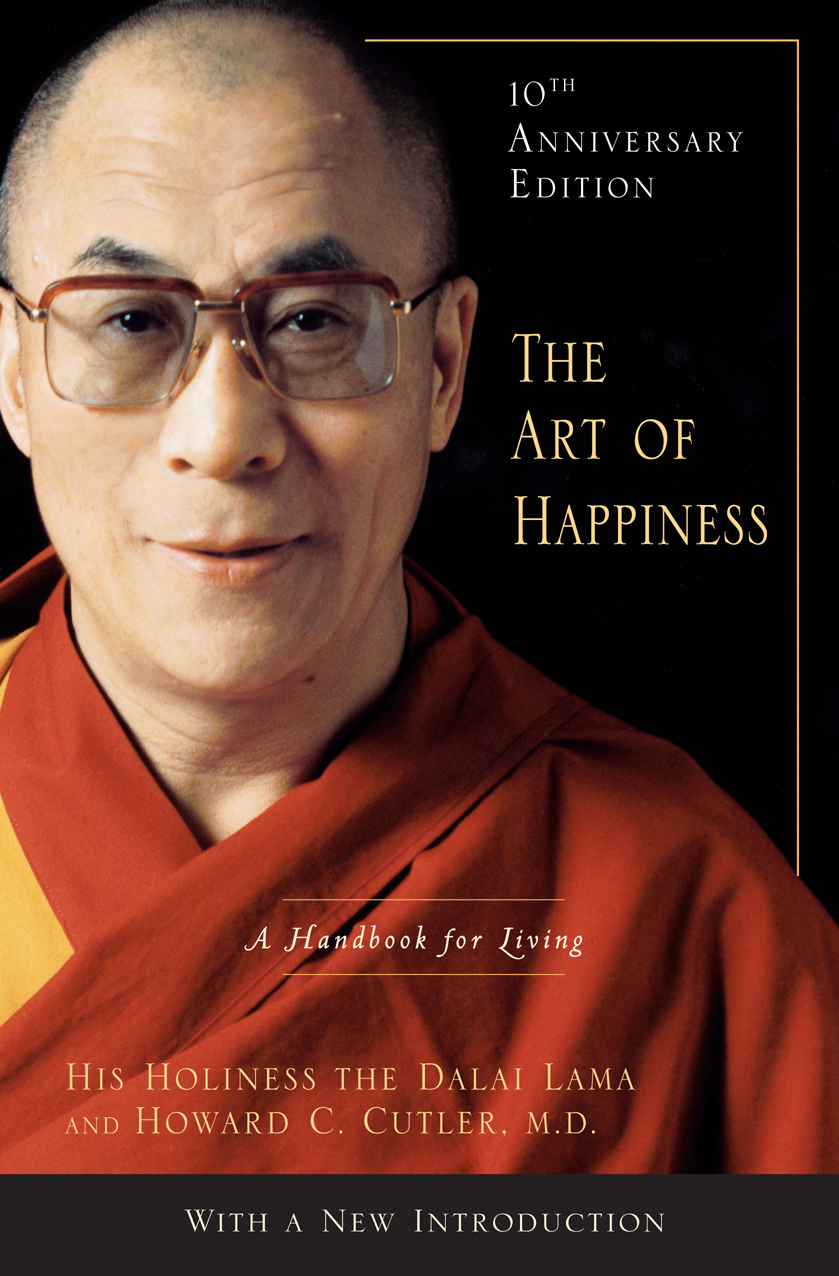 The Art of Happiness, 10th Anniversary Edition: A Handbook for Living By: Dalai Lama