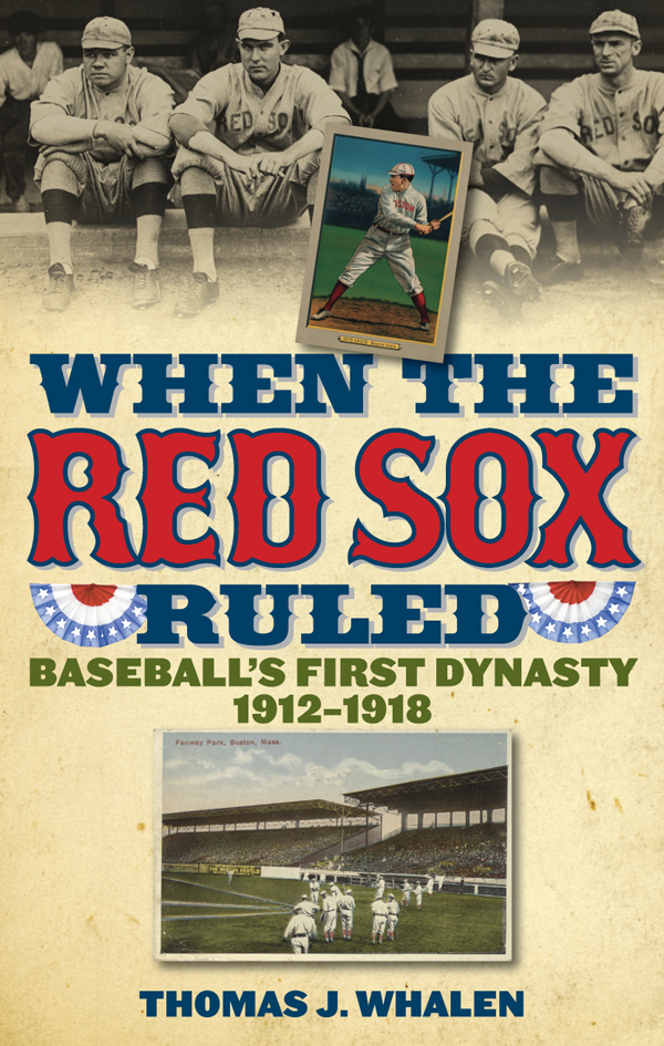 When the Red Sox Ruled By: Thomas J. Whalen