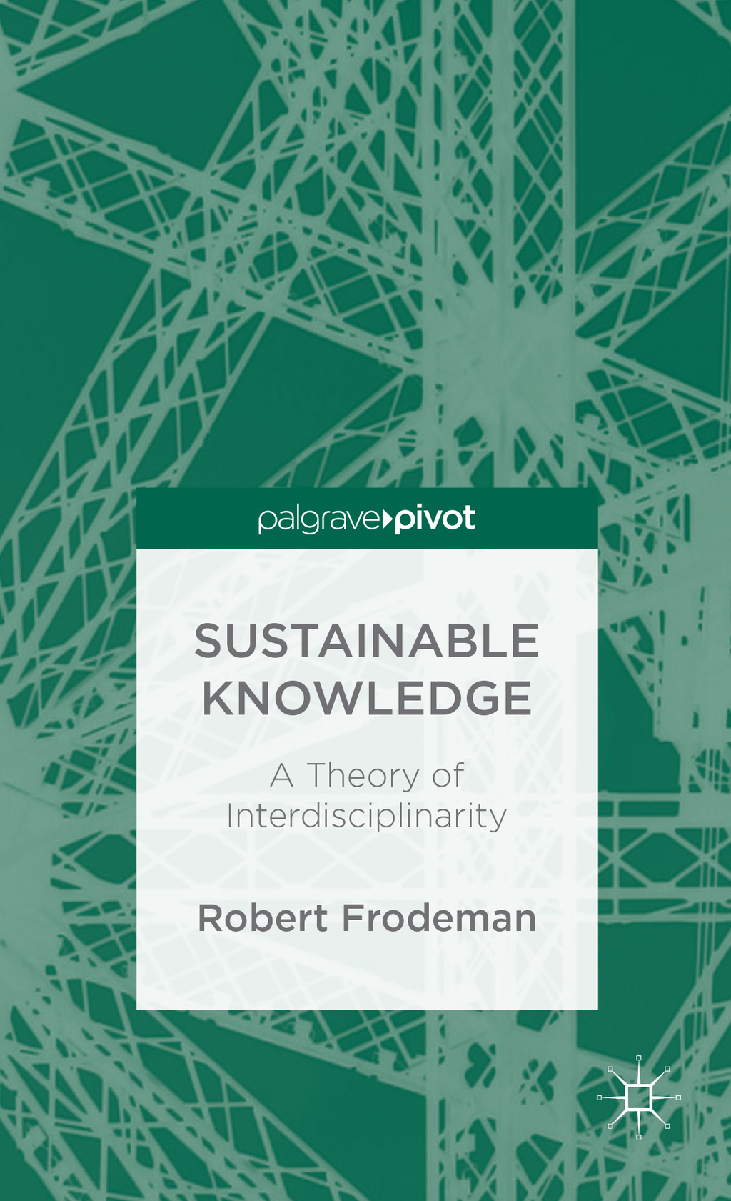 Sustainable Knowledge A Theory of Interdisciplinarity