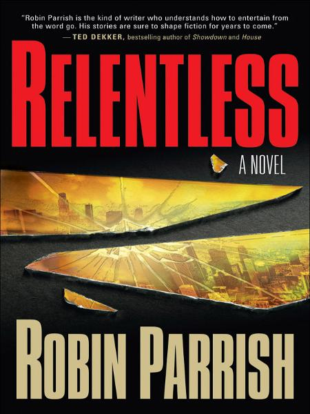 Relentless By: Robin Parrish