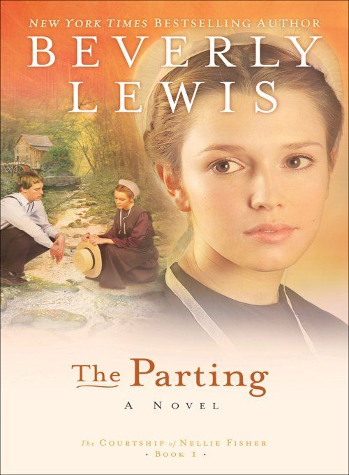 Parting, The (The Courtship of Nellie Fisher Book #1) By: Beverly Lewis