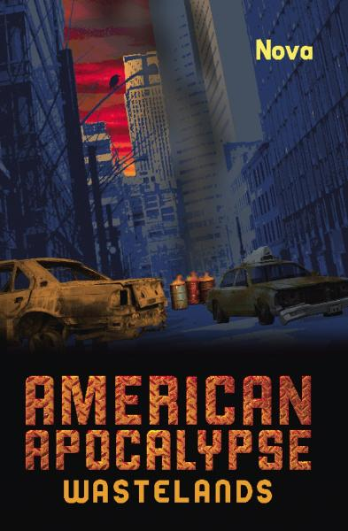 American Apocalypse Wastelands By: Nova