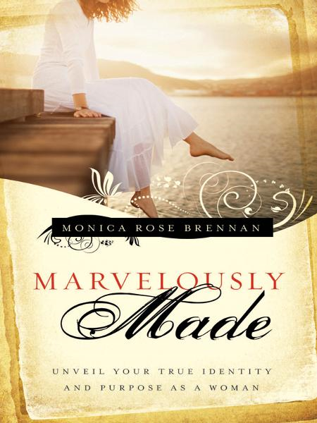 Marvelously Made: Unveil Your True Identity and Purpose as a Woman