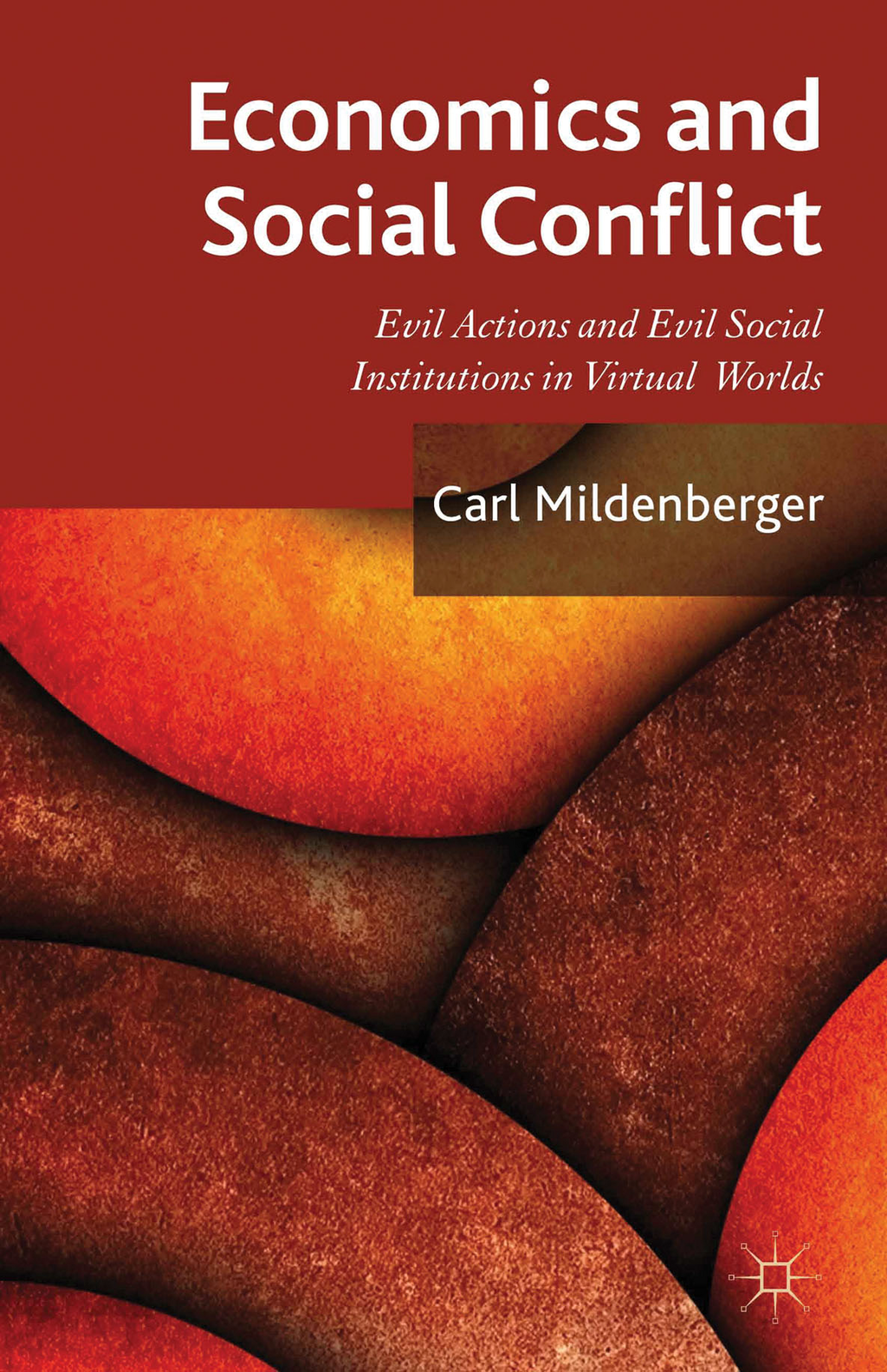 Economics and Social Conflict Evil Actions and Evil Social Institutions in Virtual Worlds