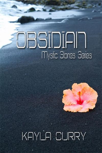 Obsidian: Mystic Stones Series By: Kayla Curry