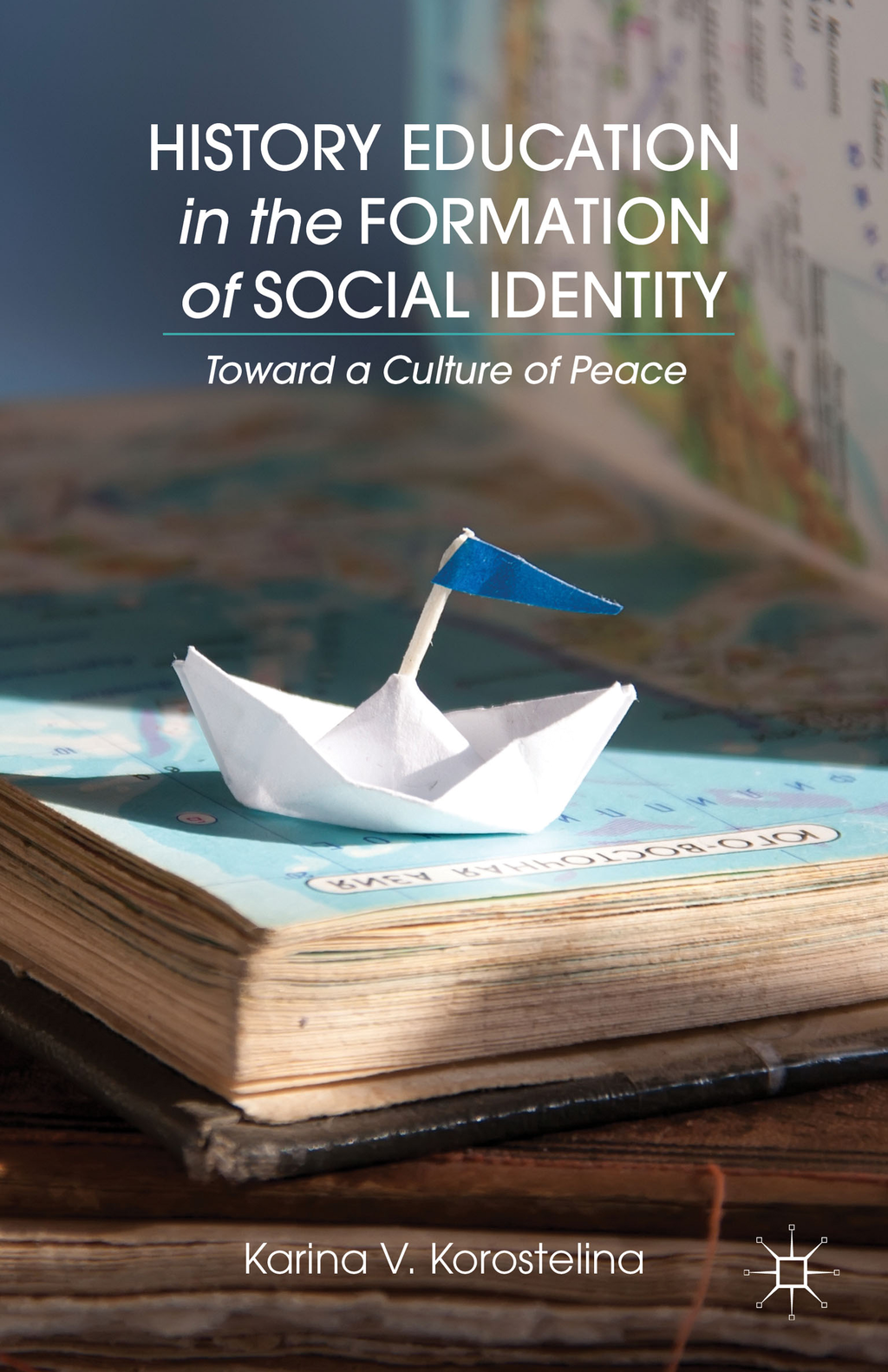 History Education in the Formation of Social Identity Toward a Culture of Peace