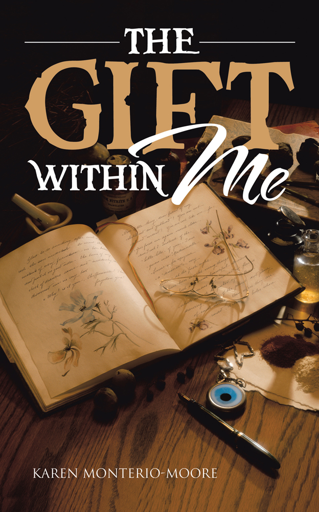 THE GIFT WITHIN ME By: Karen Monterio-Moore