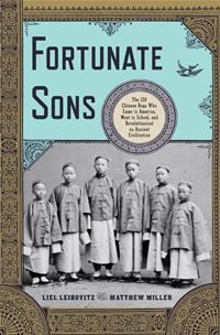 Fortunate Sons: The 120 Chinese Boys Who Came To America