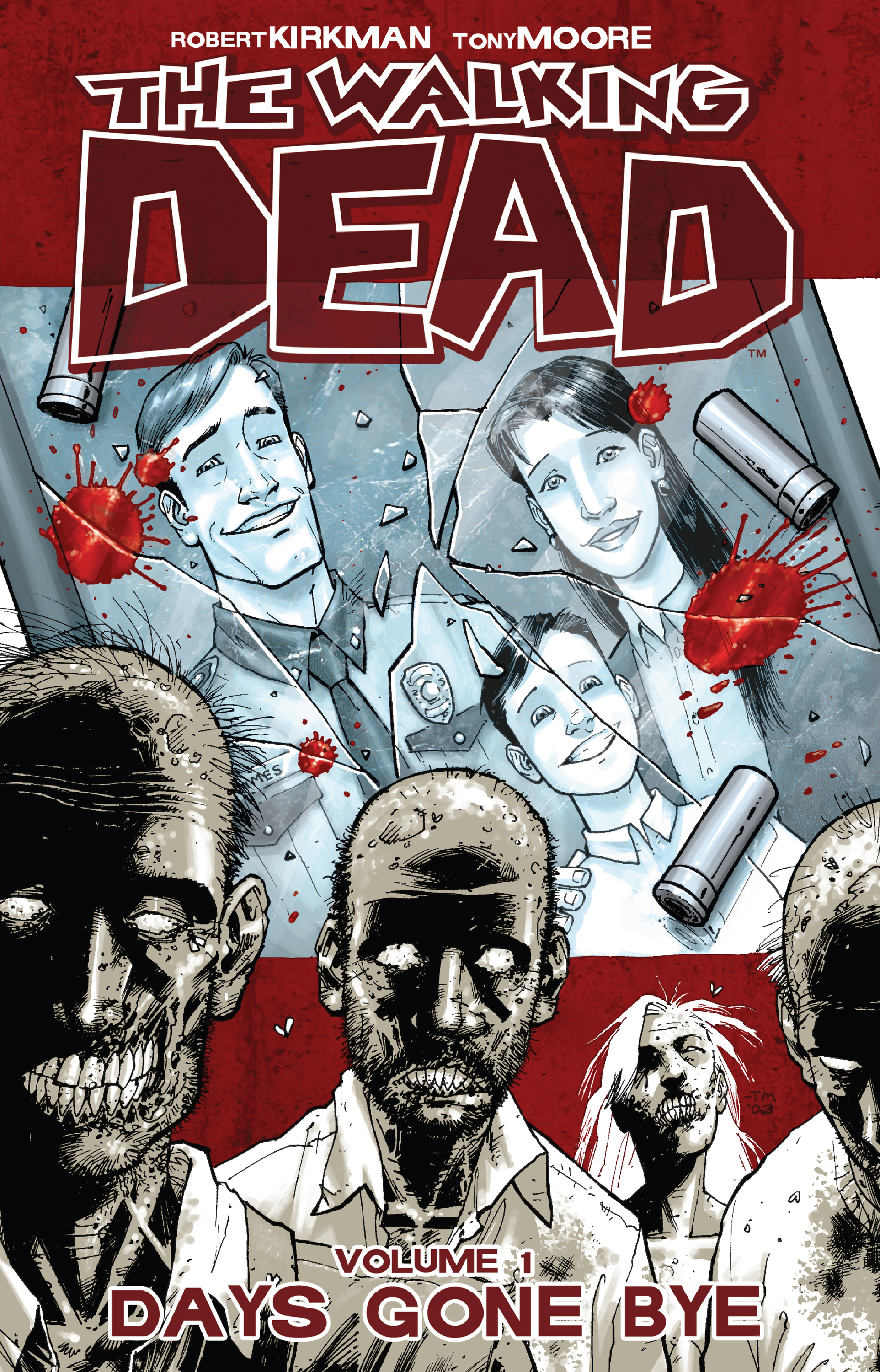 The Walking Dead, Vol. 1: Days Gone Bye By:  Tony Moore,Robert Kirkman