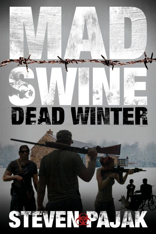 Mad Swine: Dead Winter By: Steven Pajak