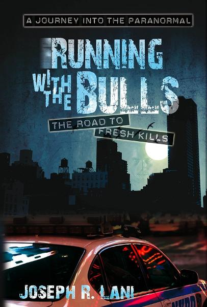 Running With the Bulls  The Road to Fresh Kills