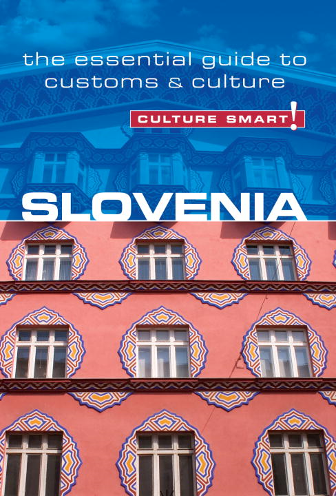 Slovenia - Culture Smart! By: Jason Blake