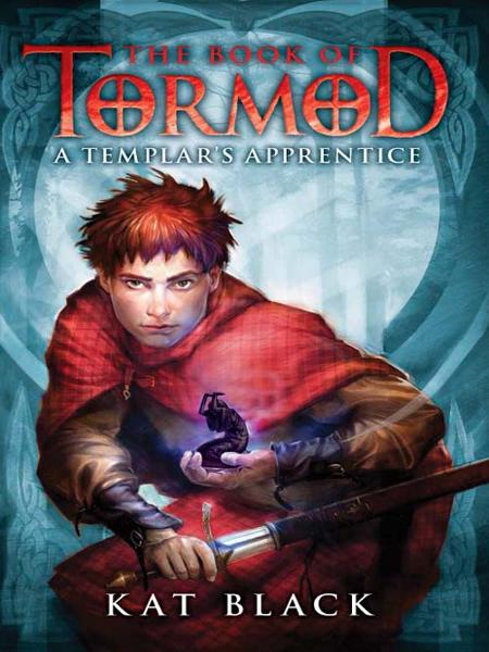 The Book of Tormod #1: A Templar's Apprentice By: Kat Black