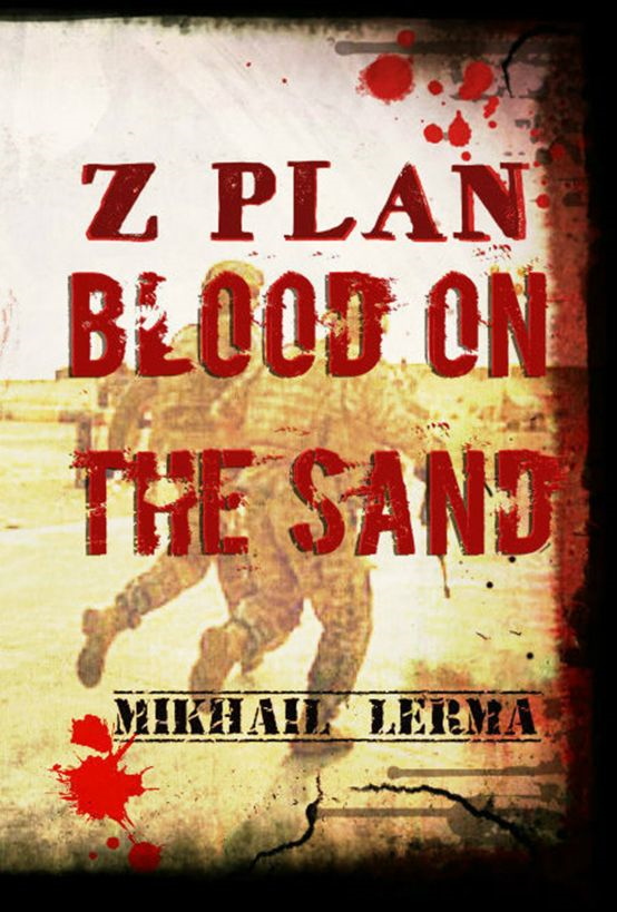 Z Plan: Blood on the Sand By: Mikhail Lerma