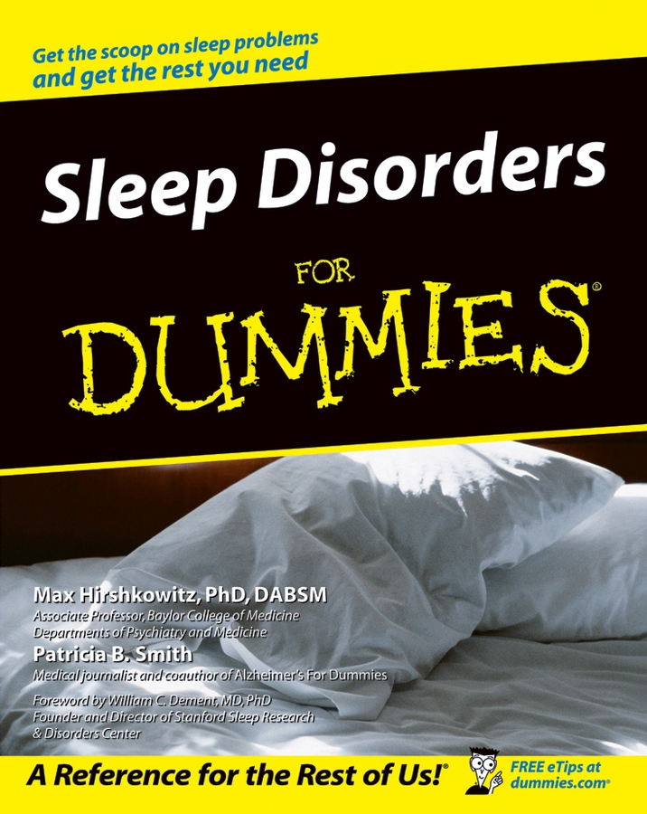 Sleep Disorders For Dummies By: Max Hirshkowitz Ph.D., A.B.S.M.,Patricia B. Smith