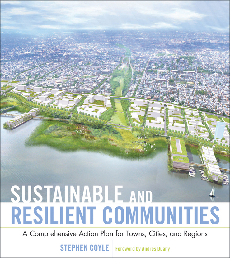 Sustainable and Resilient Communities By: Stephen J. Coyle