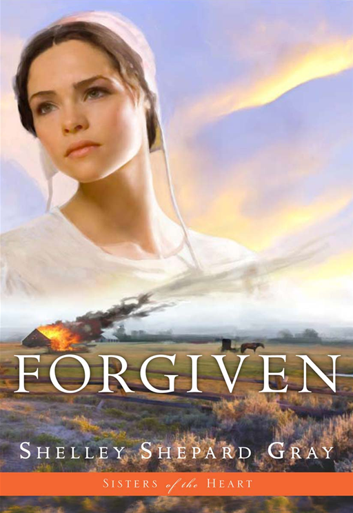 Forgiven (Sisters of the Heart, Book 3) By: Shelley Shepard Gray