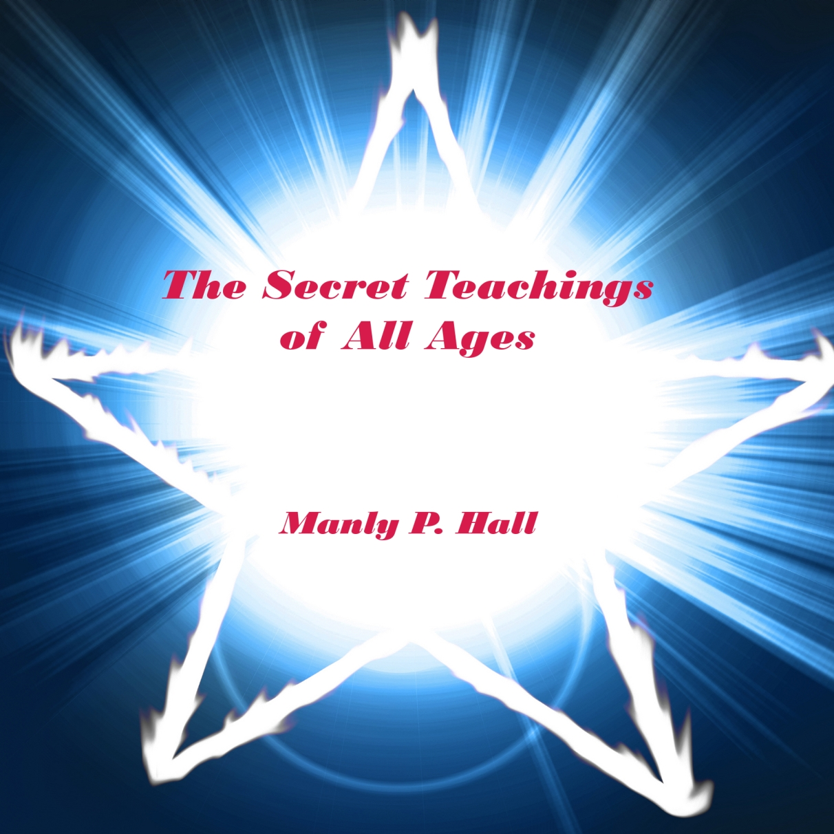 The Secret Teachings of All Ages: Illustrated