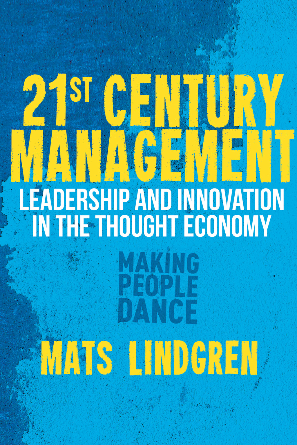 21st Century Management Leadership and Innovation in the Thought Economy