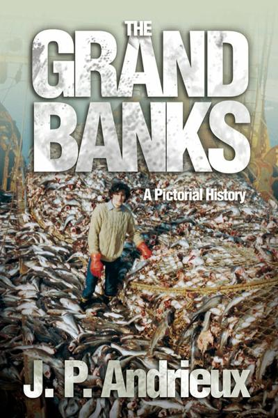 The Grand Banks: A Pictorial History