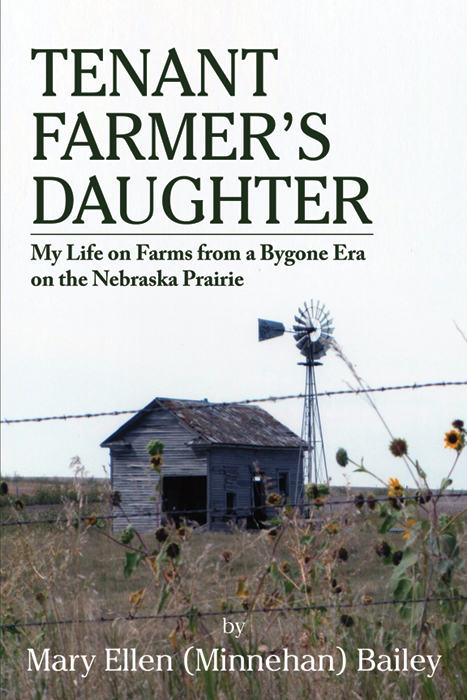 Tenant Farmer's Daughter By: Mary Ellen (Minnehan) Bailey