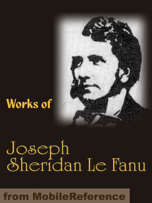 Works of Joseph Sheridan Le Fanu (Mobi Collected Works)