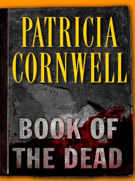 Book of the Dead By: Patricia Cornwell